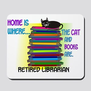 Retired Librarian Home is where Cat book Mousepad