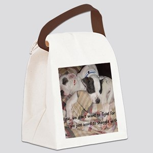 Snuggler not a fighter Canvas Lunch Bag