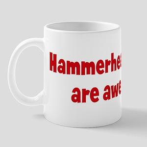 Hammerhead Sharks are awesome Mug