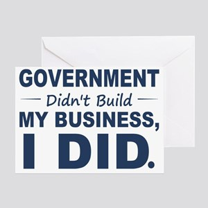 Government Didnt Build It Greeting Card