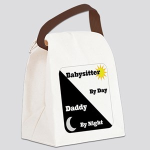Babysitter by day Daddy by night Canvas Lunch Bag