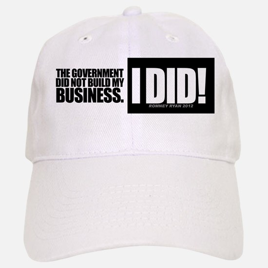 Government did not build my business! Baseball Baseball Cap