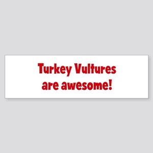 Turkey Vultures are awesome Bumper Sticker
