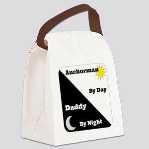 Anchorman by day Daddy by night Canvas Lunch Bag