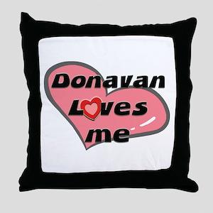 donavan loves me  Throw Pillow