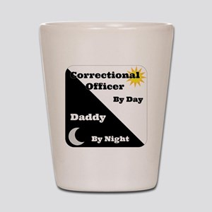 Correctional Officer by day Daddy by ni Shot Glass