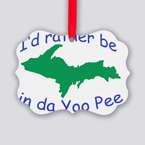Rather Be In Da UP Picture Ornament