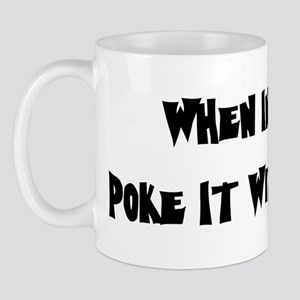 Poke It With A Stick Mug