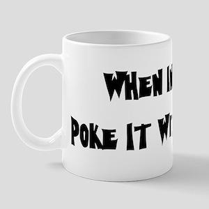 Poke It With A Stick Mug