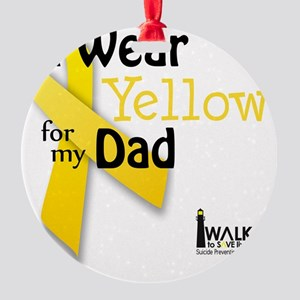 i_wear_yellow_for_my_dad_updated Round Ornament
