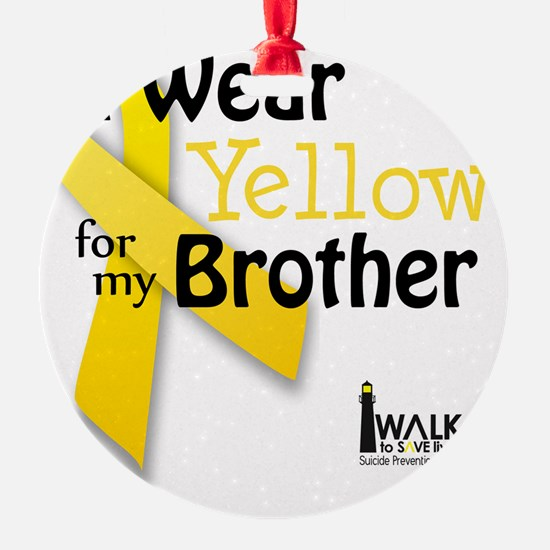I Wear Yellow for my Brother Ornament