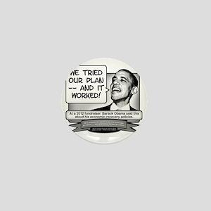 Obama Sez His Economic Plan Worked Mini Button