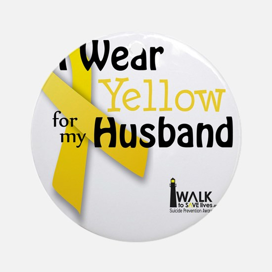 i_wear_yellow_for_my_husband_update Round Ornament