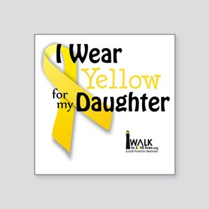"i_wear_yellow_for_my_daught Square Sticker 3"" x 3"""