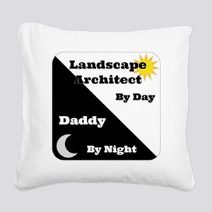 Landscape Architect by day Da Square Canvas Pillow