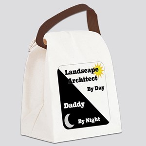 Landscape Architect by day Daddy  Canvas Lunch Bag