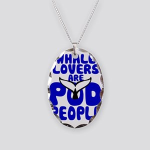 Whale Lovers are Pod People -  Necklace Oval Charm