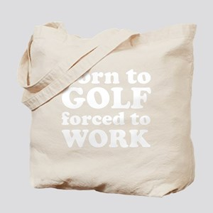 golfBornTo1B Tote Bag