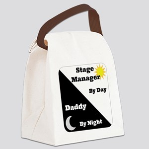 Stage Manager by day Daddy by nig Canvas Lunch Bag