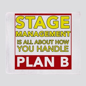 Stage Management is about Plan B Throw Blanket