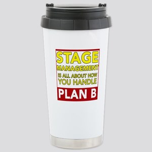 Stage Management is about Plan B Travel Mug