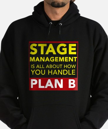 Stage Management is about Plan B Hoodie