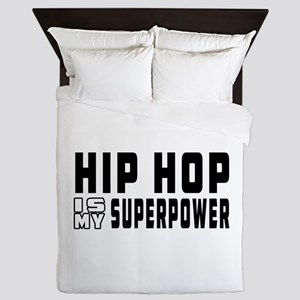 Hip Hop Dance is my superpower Queen Duvet