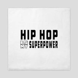 Hip Hop Dance is my superpower Queen Duvet