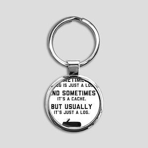 Sometimes... Round Keychain