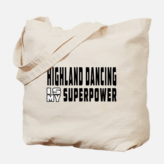 Highland Dancing Dance is my superpower Tote Bag
