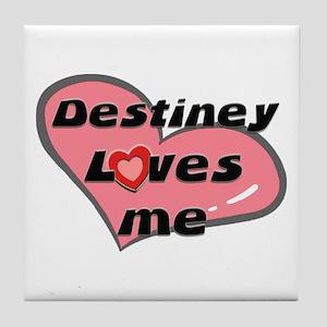 destiney loves me  Tile Coaster