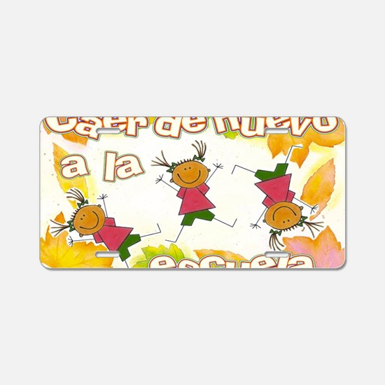 Fall Back to School SPANISH Aluminum License Plate
