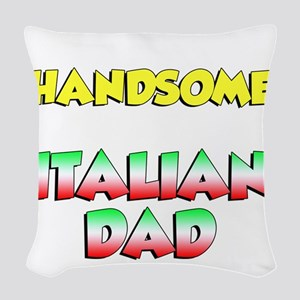 Think Im Handsome Italian Dad Woven Throw Pillow