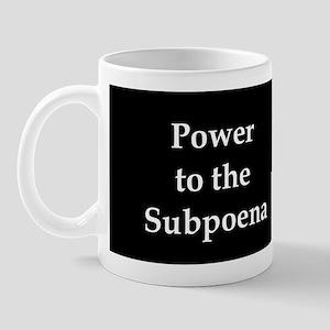 Power to the Subpoena! Mug