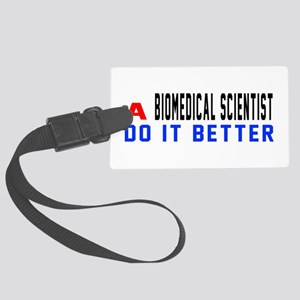 Biomedical scientist Do It Bette Large Luggage Tag