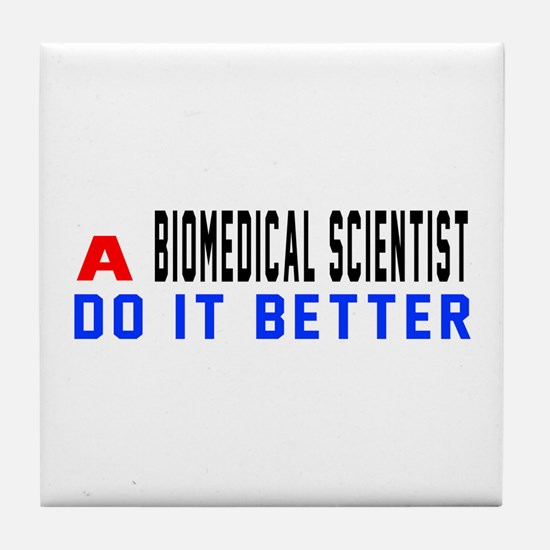 Biomedical scientist Do It Better Tile Coaster