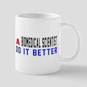 Biomedical scientist Do It Bette 11 oz Ceramic Mug