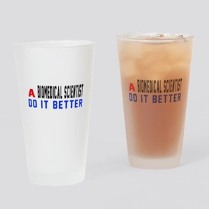 Biomedical scientist Do It Better Drinking Glass