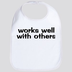 WORKS WELL WITH OTHERS Bib