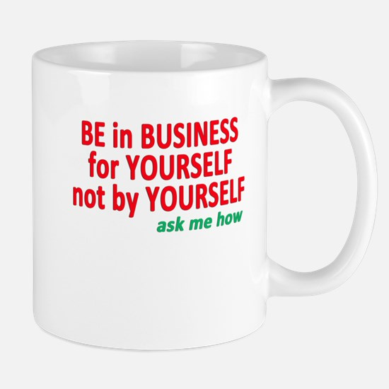 Be in Business for yourself Mugs