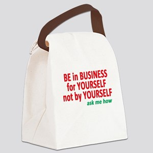 Be in Business for yourself Canvas Lunch Bag