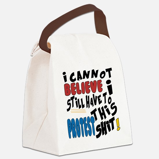 I cannot believe I still have to  Canvas Lunch Bag