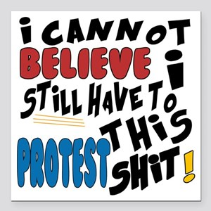 "I cannot believe I still Square Car Magnet 3"" x 3"""