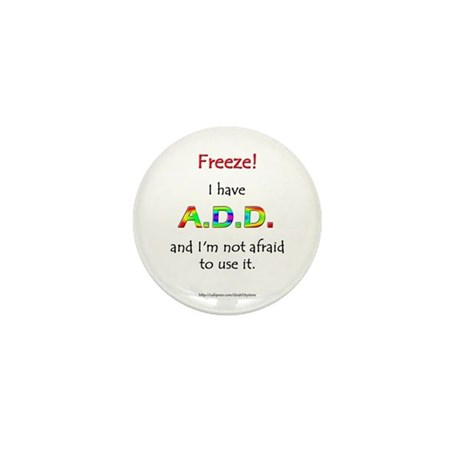 """Freeze!"" ADD Mini Button"