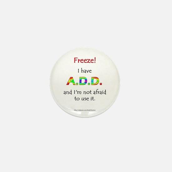"""Freeze!"" ADD Mini Button"