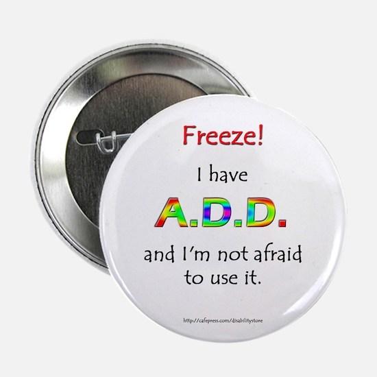 """Freeze!"" ADD Button"