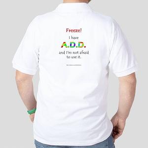 """""""Freeze!"""" ADD (backprint) Golf Shirt"""