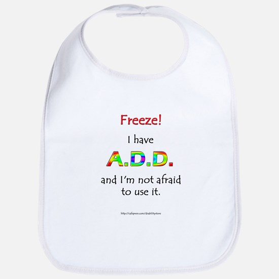 """Freeze!"" ADD Bib"