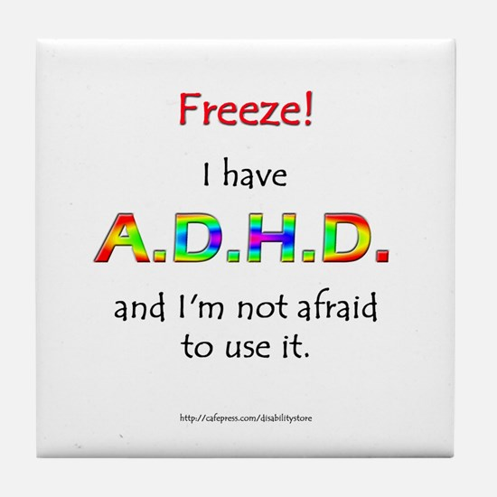 """Freeze!"" ADHD Tile Coaster"