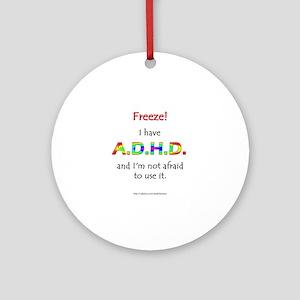 """Freeze!"" ADHD Ornament (Round)"